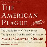 The American Plague - Molly Caldwell Crosby