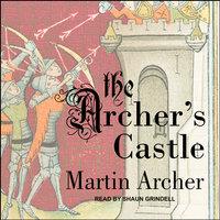 The Archer's Castle - Martin Archer