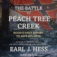 The Battle of Peach Tree Creek - Earl J. Hess