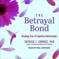 The Betrayal Bond - Patrick Carnes