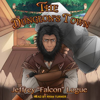 "The Dungeon's Town - Jeffrey ""Falcon"" Logue"
