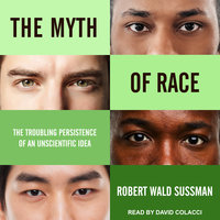 The Myth of Race - Robert Wald Sussman