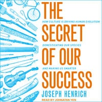 The Secret of Our Success - Joseph Henrich