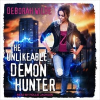 The Unlikeable Demon Hunter - Deborah Wilde