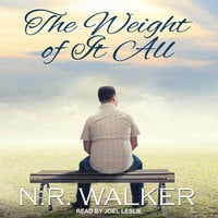 The Weight Of It All - N.R. Walker