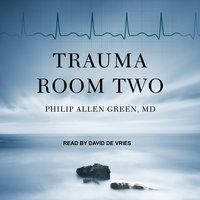 Trauma Room Two - Philip Allen Green