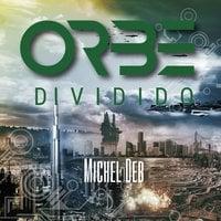 Orbe – Dividido - Michel Deb