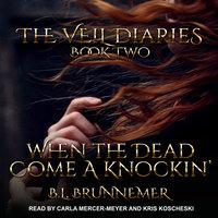 When the Dead Come A Knockin' - B.L. Brunnemer