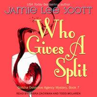 Who Gives A Split - Jamie Lee Scott