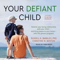 Your Defiant Child - Russell A. Barkley, Christine M. Benton
