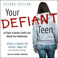 Your Defiant Teen - Russell A. Barkley, Arthur L. Robin