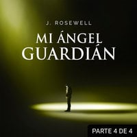 Mi ángel guardián IV - J. Rosewell