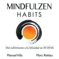 Mindfulzen Habits - Marc Reklau, Manuel Vila