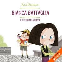 Bianca Battaglia e il primo della classe - Lucia Vaccarino
