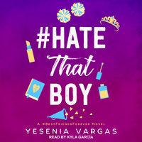 #HateThatBoy - Yesenia Vargas