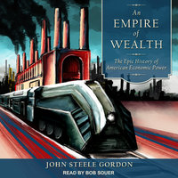 An Empire of Wealth - John Steele Gordon