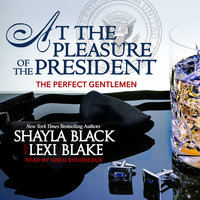 At the Pleasure of the President - Lexi Blake,Shayla Black