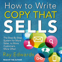How to Write Copy That Sells - Ray Edwards