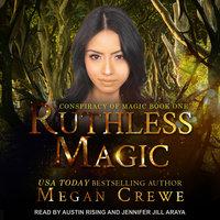 Ruthless Magic - Megan Crewe
