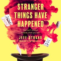 Stranger Things Have Happened - Jeff Strand