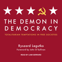 The Demon in Democracy - Ryszard Legutko