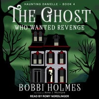 The Ghost Who Wanted Revenge - Bobbi Holmes, Anna J. McIntyre