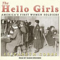 The Hello Girls - Elizabeth Cobbs