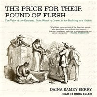 The Price for Their Pound of Flesh - Daina Ramey Berry