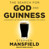 The Search for God and Guinness - Stephen Mansfield