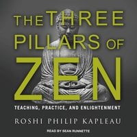 The Three Pillars of Zen - Roshi Philip Kapleau