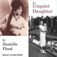 The Unquiet Daughter - Danielle Flood