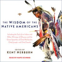 The Wisdom of the Native Americans - Kent Nerburn