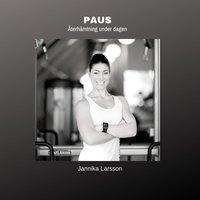 PAUS- Återhämtning under dagen - Jannika Larsson