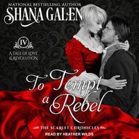 To Tempt A Rebel - Shana Galen