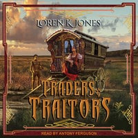 Traders and Traitors - Loren K. Jones