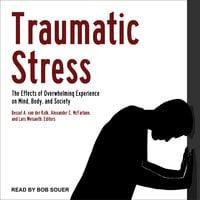 Traumatic Stress - Lars Weisaeth, Alexander C. McFarlane, Bessel A. van der Kolk