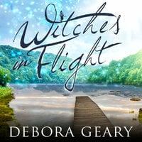 Witches in Flight - Debora Geary