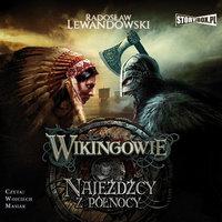 Wikingowie. Tom 2. Najeźdźcy z Północy - Radosław Lewandowski