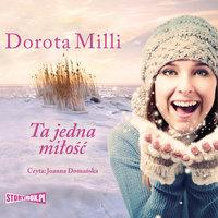 Ta jedna miłość - Dorota Milli