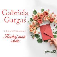 Kochaj mnie czule - Gabriela Gargaś
