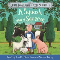 A Squash and a Squeeze - Julia Donaldson,Axel Scheffler