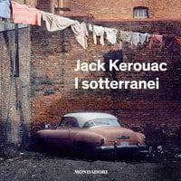 I sotterranei - Jack Kerouac