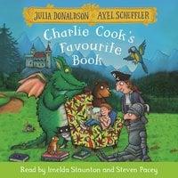 Charlie Cook's Favourite Book - Julia Donaldson,Axel Scheffler
