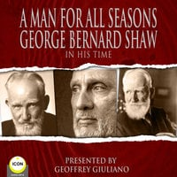 A Man For All Seasons: George Bernard Shaw In His Time - George Bernard Shaw