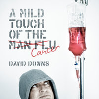 A Mild Touch of the Cancer - David Downs