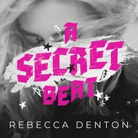 A Secret Beat - Rebecca Denton