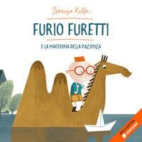 Furio Furetti e la macchina della pazienza - Lorenzo Rulfo