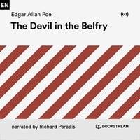 The Devil in the Belfry - Edgar Allan Poe