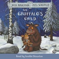 The Gruffalo's Child - Julia Donaldson, Axel Scheffler