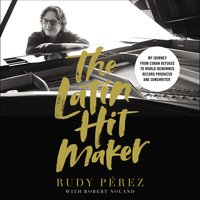 The Latin Hit Maker - Rudy Pérez